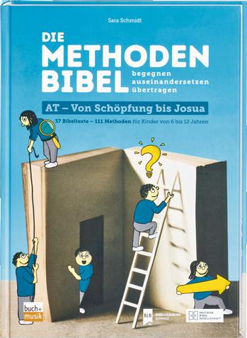 Die Methodenbibel  AT - Von Schöpfung bis Josua