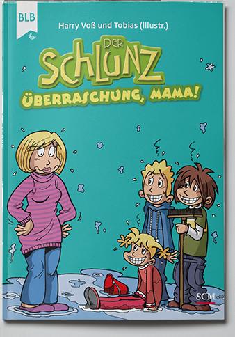 Der Schlunz-Comic: Überraschung, Mama!