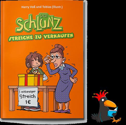 Der Schlunz-Comic: Streiche zu verkaufen